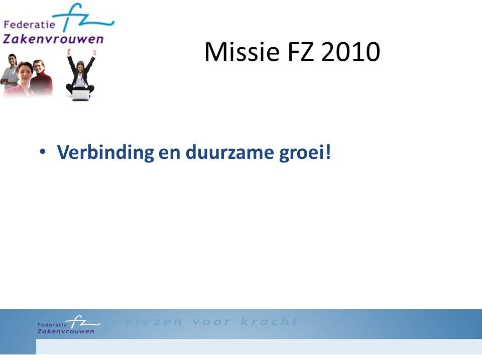 Missie FZ 2010 Verbinding en duurzame groei!