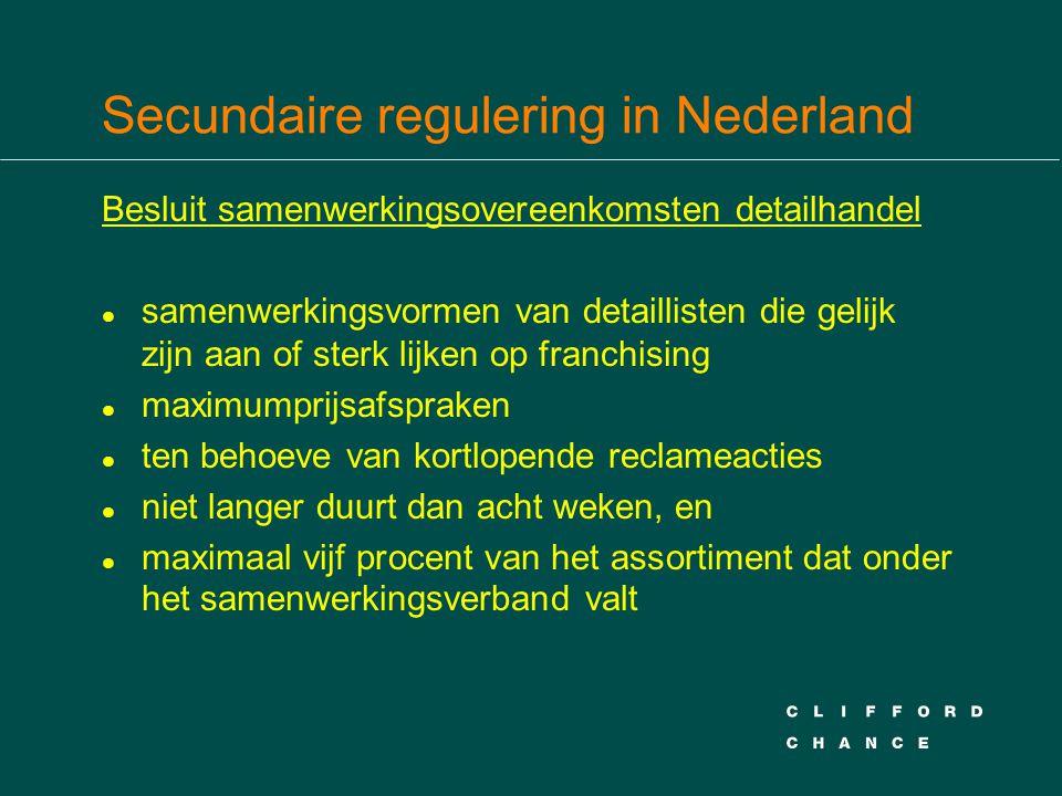 Secundaire regulering in Nederland Besluit samenwerkingsovereenkomsten detailhandel l samenwerkingsvormen van detaillisten die gelijk zijn aan of ster