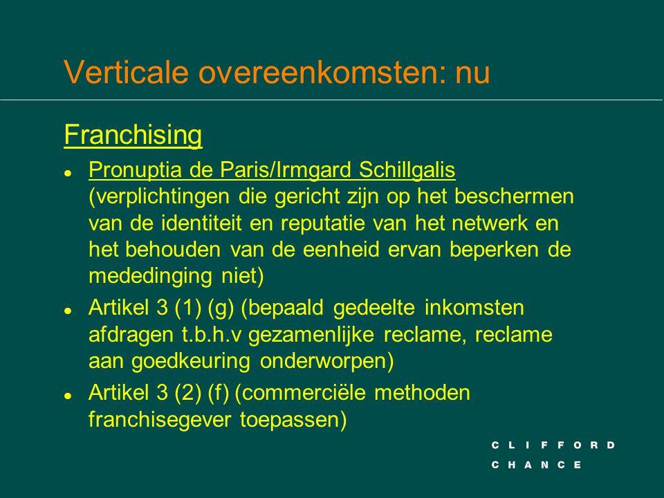 Verticale overeenkomsten: nu Franchising l Pronuptia de Paris/Irmgard Schillgalis (verplichtingen die gericht zijn op het beschermen van de identiteit