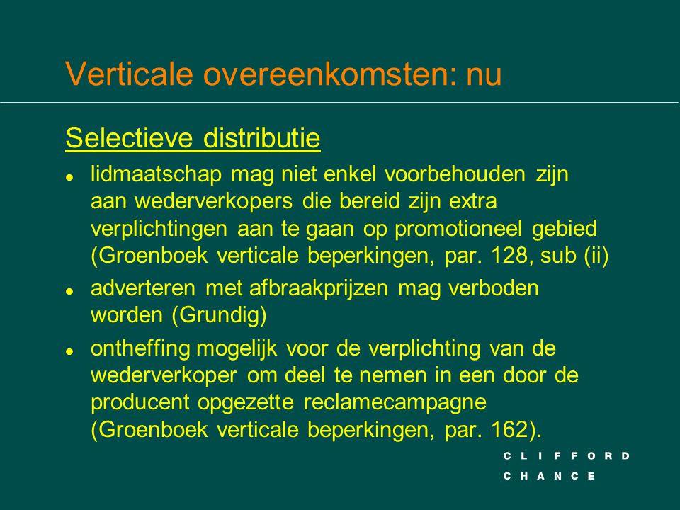 Verticale overeenkomsten: nu Selectieve distributie l lidmaatschap mag niet enkel voorbehouden zijn aan wederverkopers die bereid zijn extra verplicht