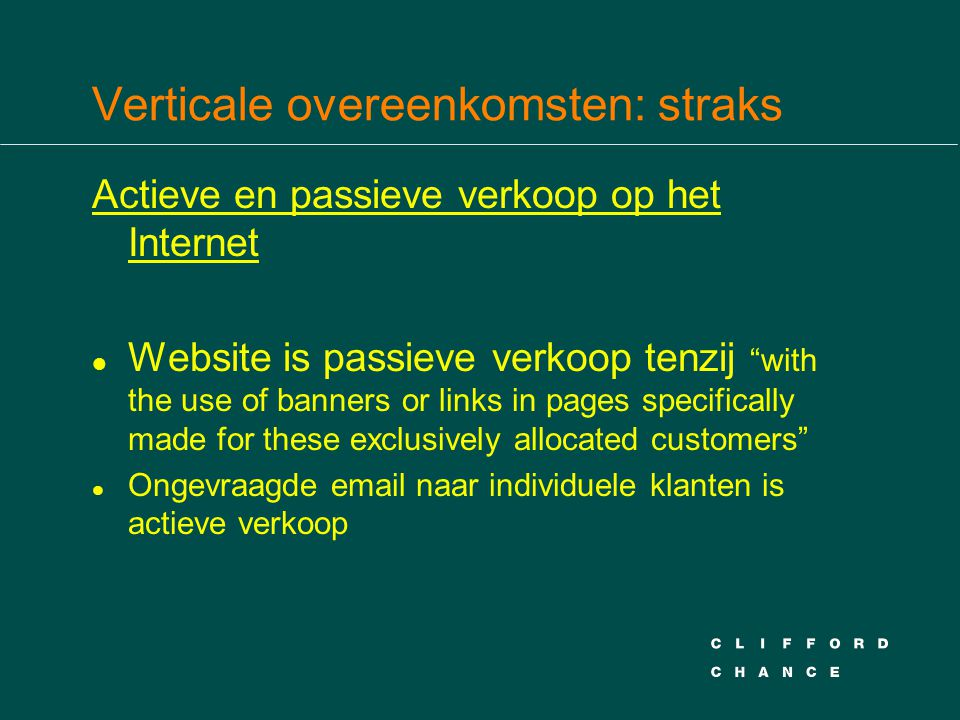 """Verticale overeenkomsten: straks Actieve en passieve verkoop op het Internet l Website is passieve verkoop tenzij """"with the use of banners or links in"""