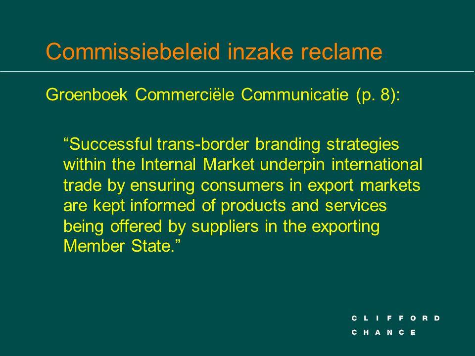 "Commissiebeleid inzake reclame Groenboek Commerciële Communicatie (p. 8): ""Successful trans-border branding strategies within the Internal Market unde"