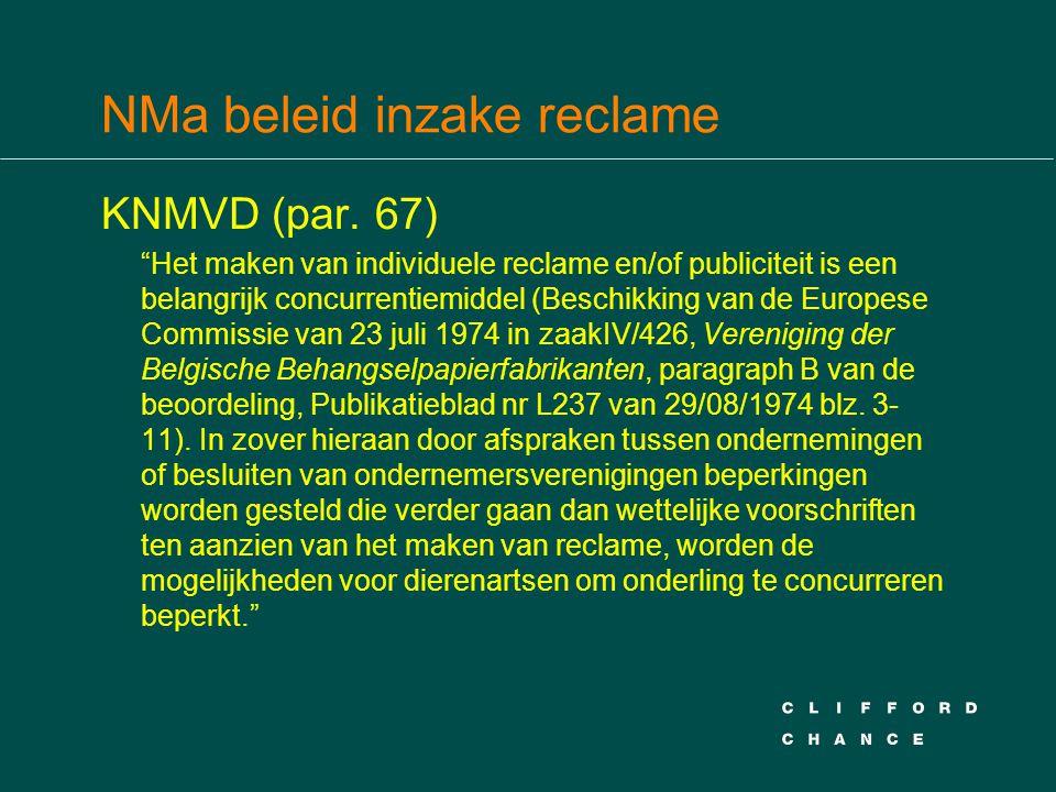 """NMa beleid inzake reclame KNMVD (par. 67) """"Het maken van individuele reclame en/of publiciteit is een belangrijk concurrentiemiddel (Beschikking van d"""