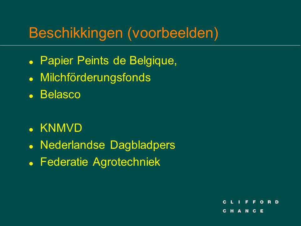 Beschikkingen (voorbeelden) l Papier Peints de Belgique, l Milchförderungsfonds l Belasco l KNMVD l Nederlandse Dagbladpers l Federatie Agrotechniek