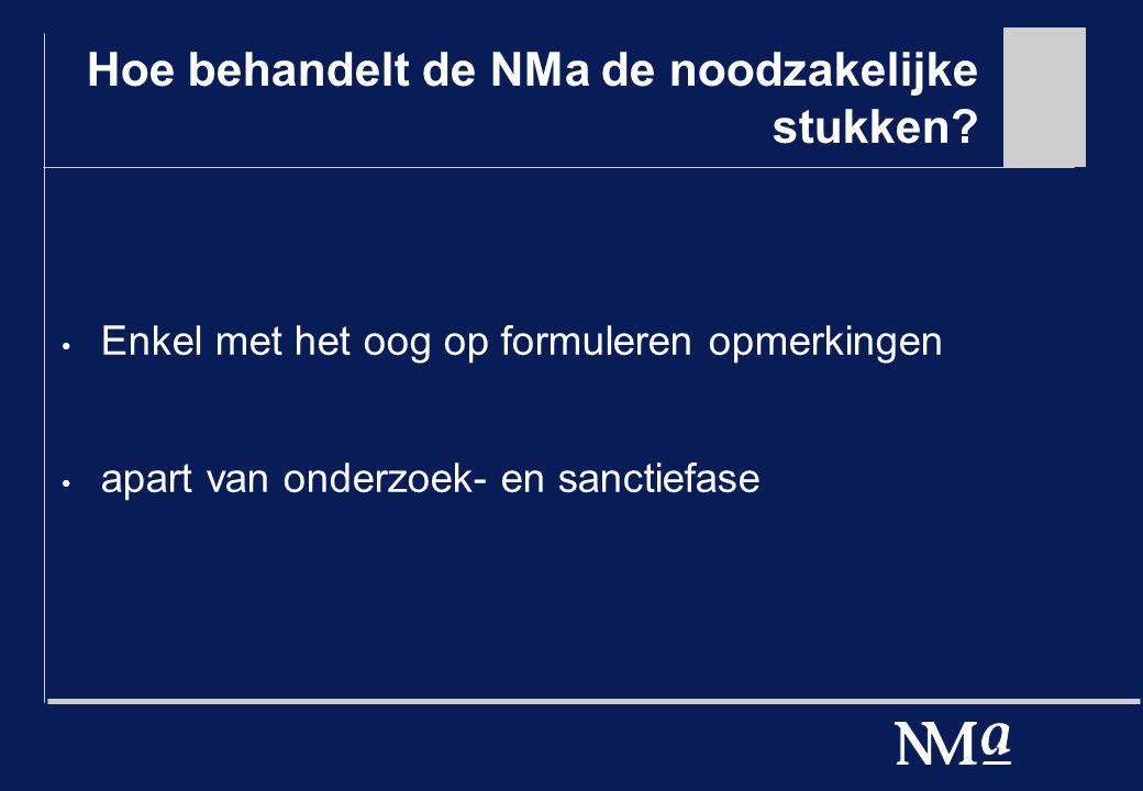 Hoe behandelt de NMa de noodzakelijke stukken.