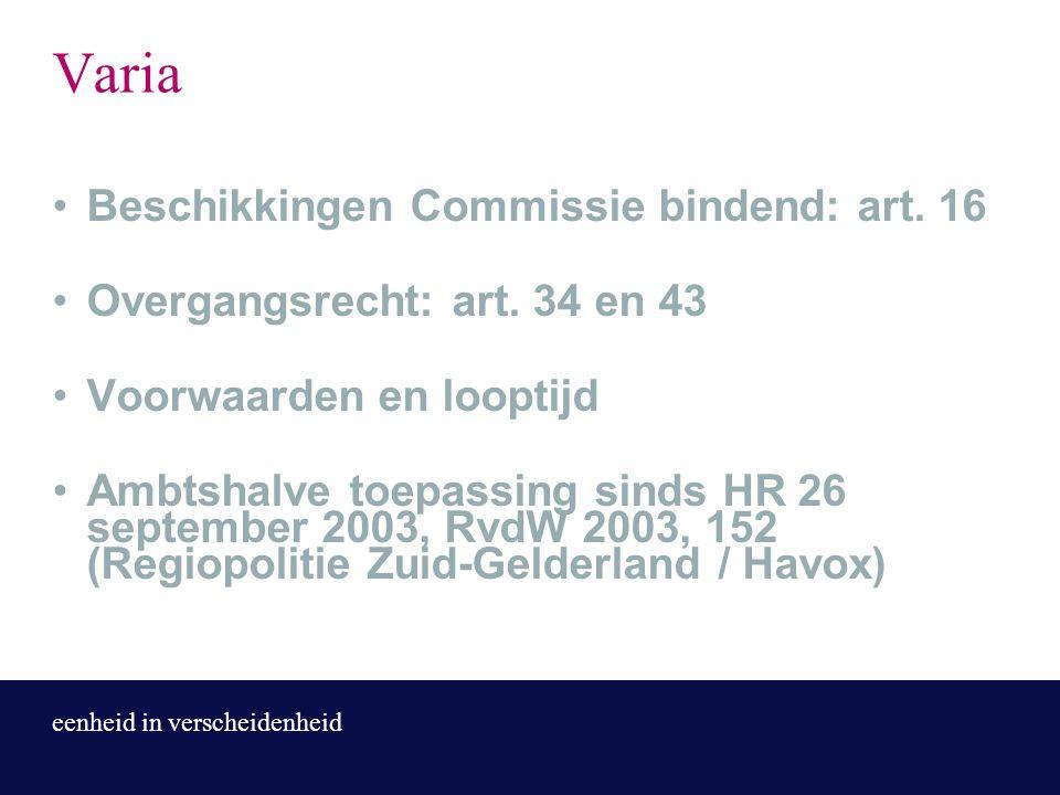 eenheid in verscheidenheid Varia Beschikkingen Commissie bindend: art.