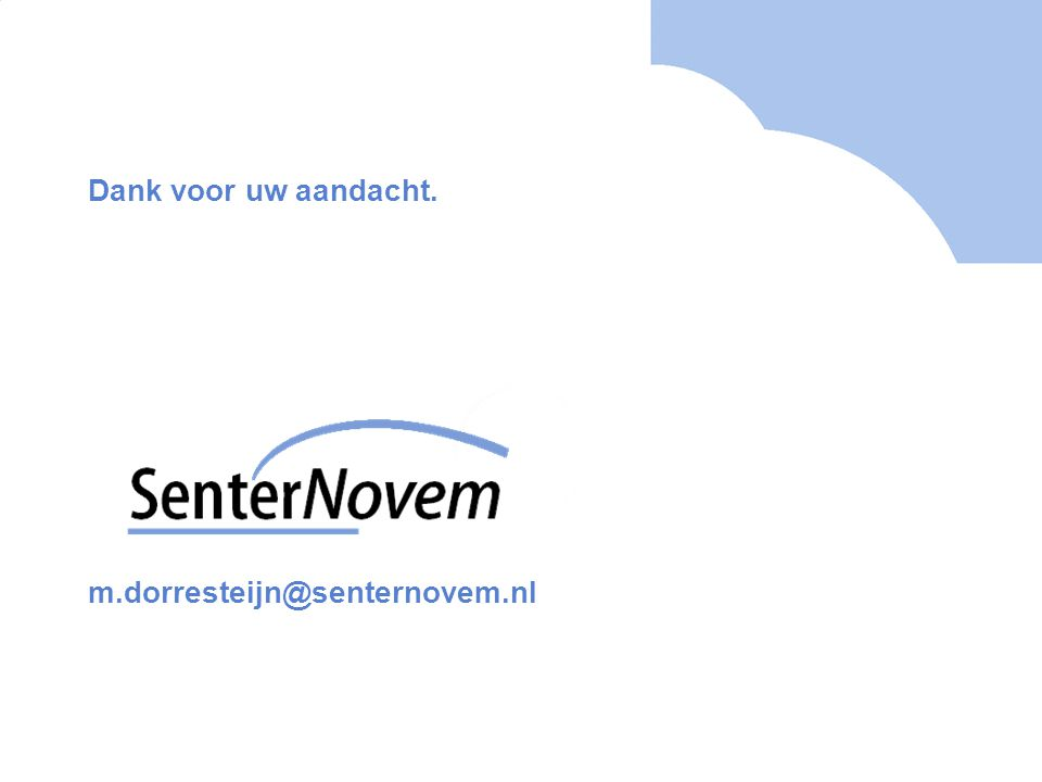 Dank voor uw aandacht. m.dorresteijn@senternovem.nl
