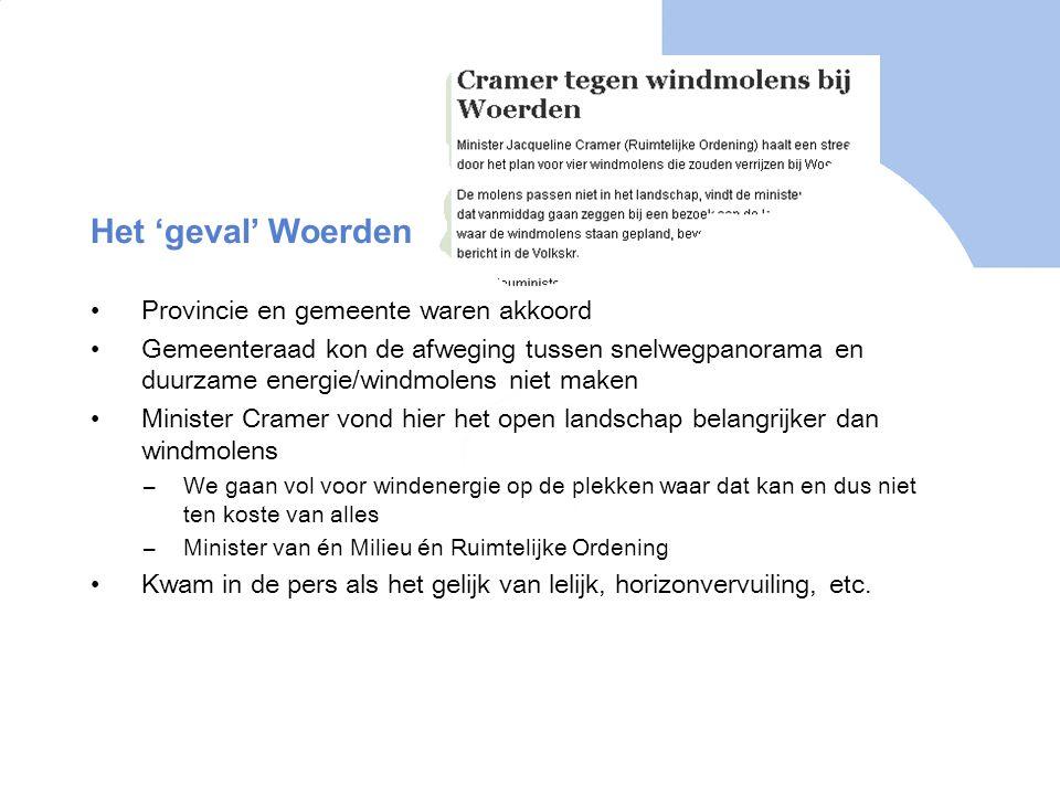 Het 'geval' Woerden Provincie en gemeente waren akkoord Gemeenteraad kon de afweging tussen snelwegpanorama en duurzame energie/windmolens niet maken