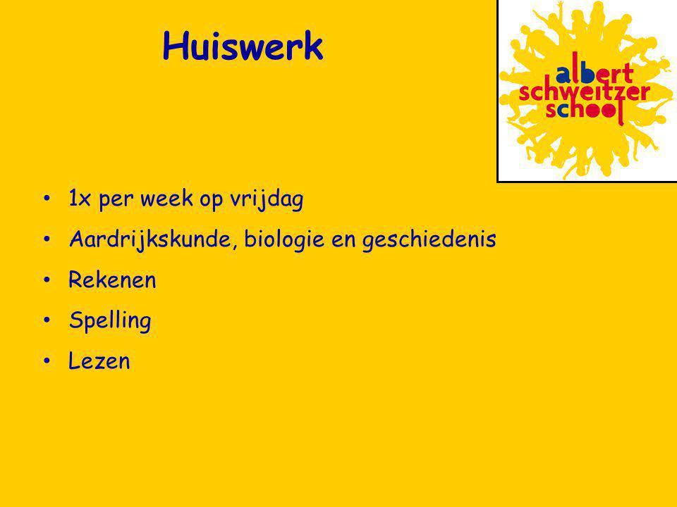 1x per week op vrijdag Aardrijkskunde, biologie en geschiedenis Rekenen Spelling Lezen Huiswerk