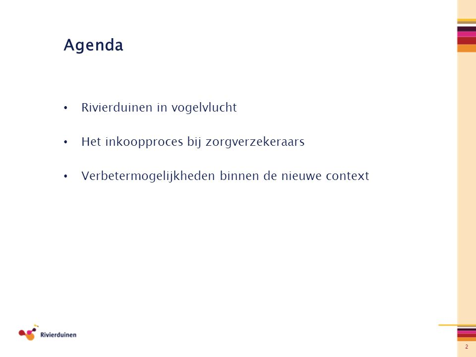 2 Agenda Rivierduinen in vogelvlucht Het inkoopproces bij zorgverzekeraars Verbetermogelijkheden binnen de nieuwe context