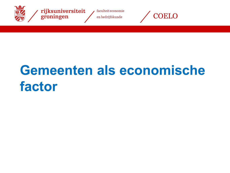 faculteit economie en bedrijfskunde COELO Gemeenten als economische factor