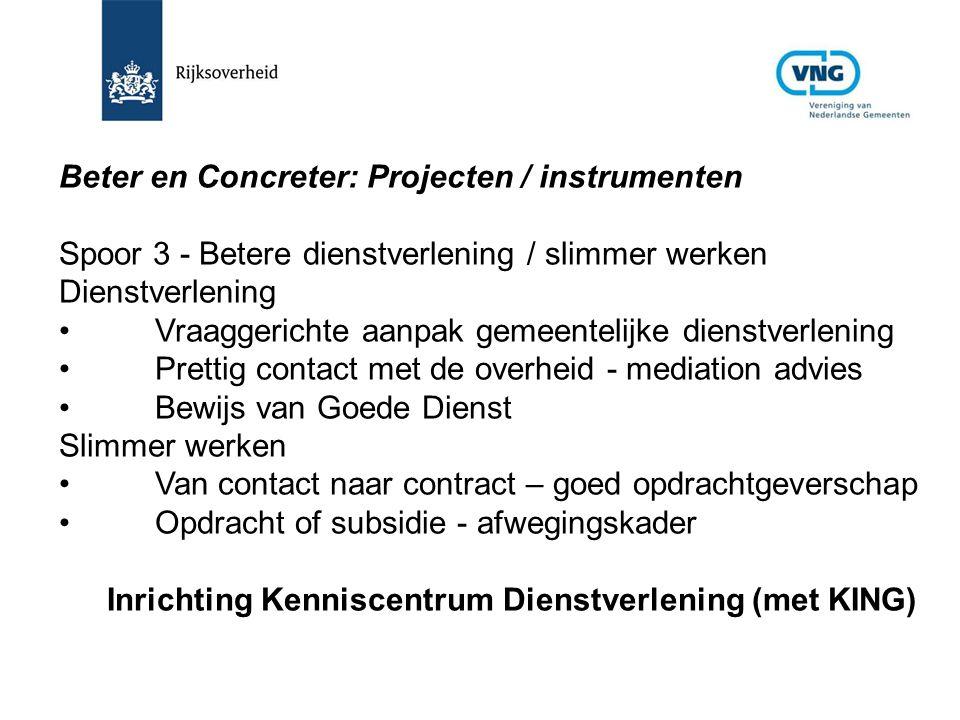 Beter en Concreter: Projecten / instrumenten Spoor 3 - Betere dienstverlening / slimmer werken Dienstverlening Vraaggerichte aanpak gemeentelijke dien