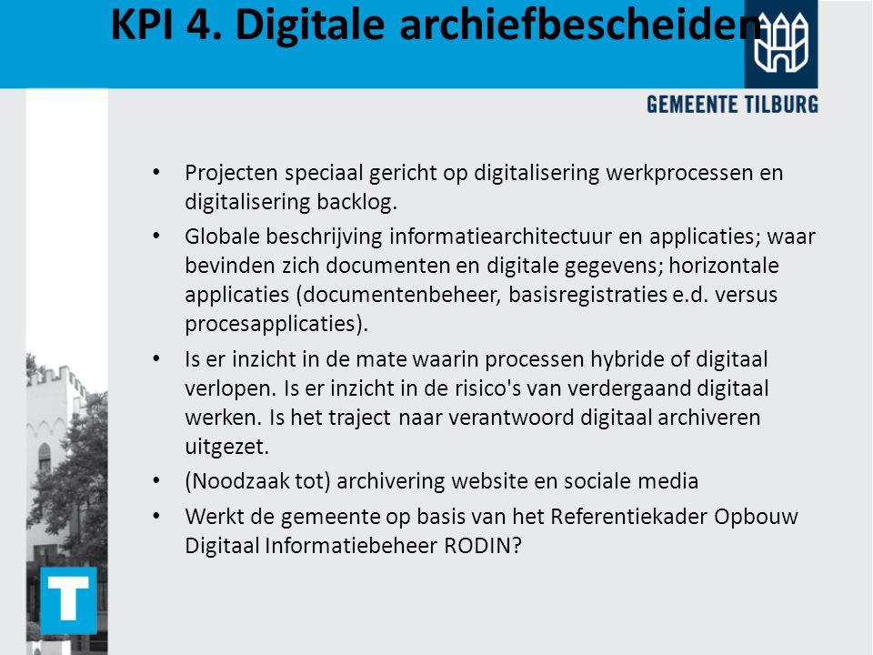 KPI 4. Digitale archiefbescheiden Projecten speciaal gericht op digitalisering werkprocessen en digitalisering backlog. Globale beschrijving informati