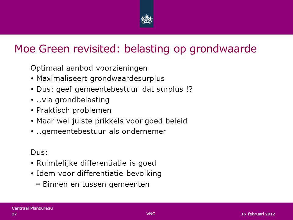 Centraal Planbureau Moe Green revisited: belasting op grondwaarde Optimaal aanbod voorzieningen Maximaliseert grondwaardesurplus Dus: geef gemeentebes