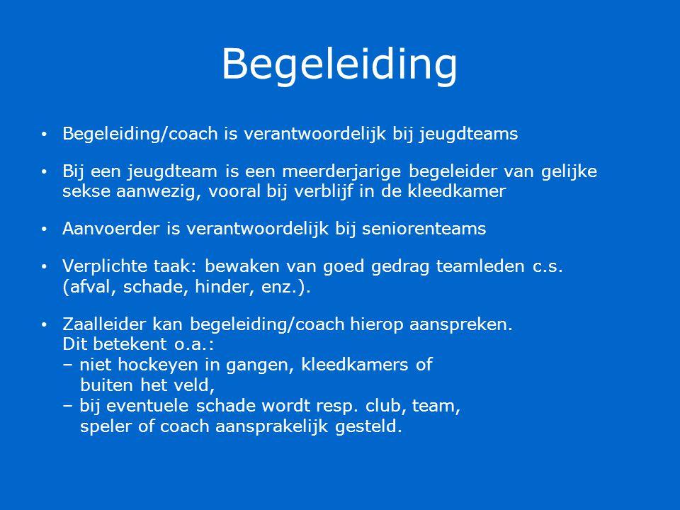 Begeleiding Begeleiding/coach is verantwoordelijk bij jeugdteams Bij een jeugdteam is een meerderjarige begeleider van gelijke sekse aanwezig, vooral