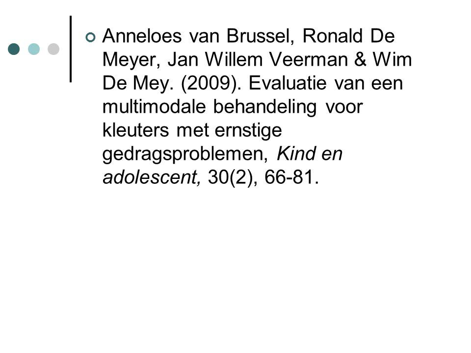 Anneloes van Brussel, Ronald De Meyer, Jan Willem Veerman & Wim De Mey. (2009). Evaluatie van een multimodale behandeling voor kleuters met ernstige g