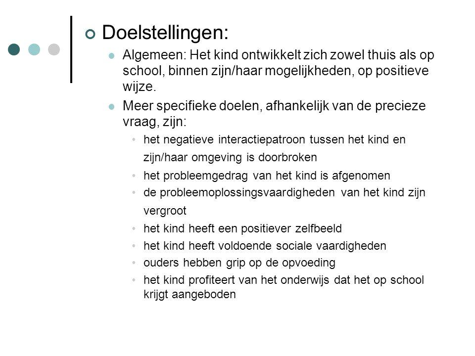 Doelstellingen: Algemeen: Het kind ontwikkelt zich zowel thuis als op school, binnen zijn/haar mogelijkheden, op positieve wijze. Meer specifieke doel