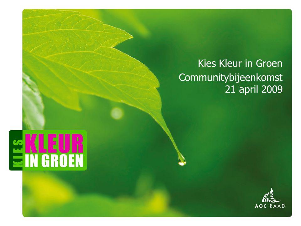Kies Kleur in Groen – het uitvoeringsplan 5 ambities Per ambitie wordt er een aantal activiteiten ontwikkeld.