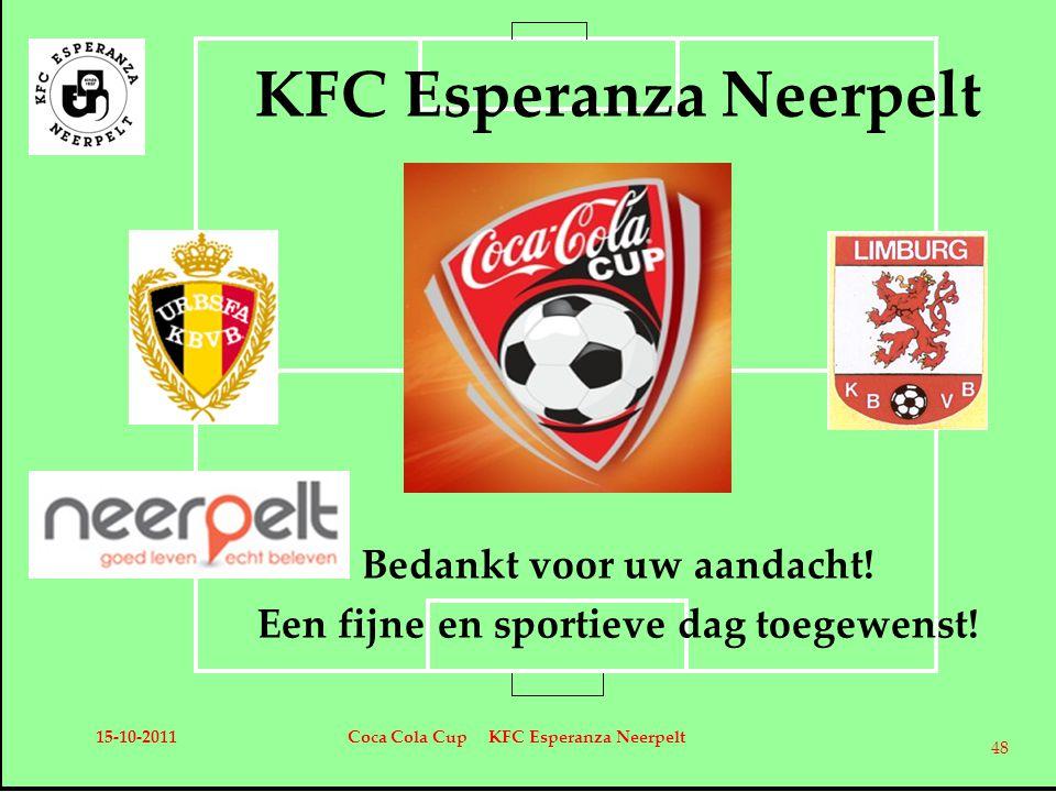 KFC Esperanza Neerpelt Bedankt voor uw aandacht. Een fijne en sportieve dag toegewenst.