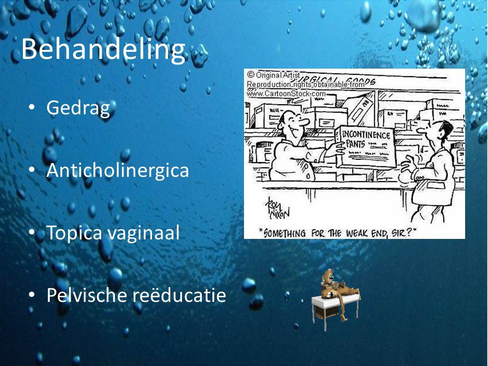 Behandeling Gedrag Anticholinergica Topica vaginaal Pelvische reëducatie