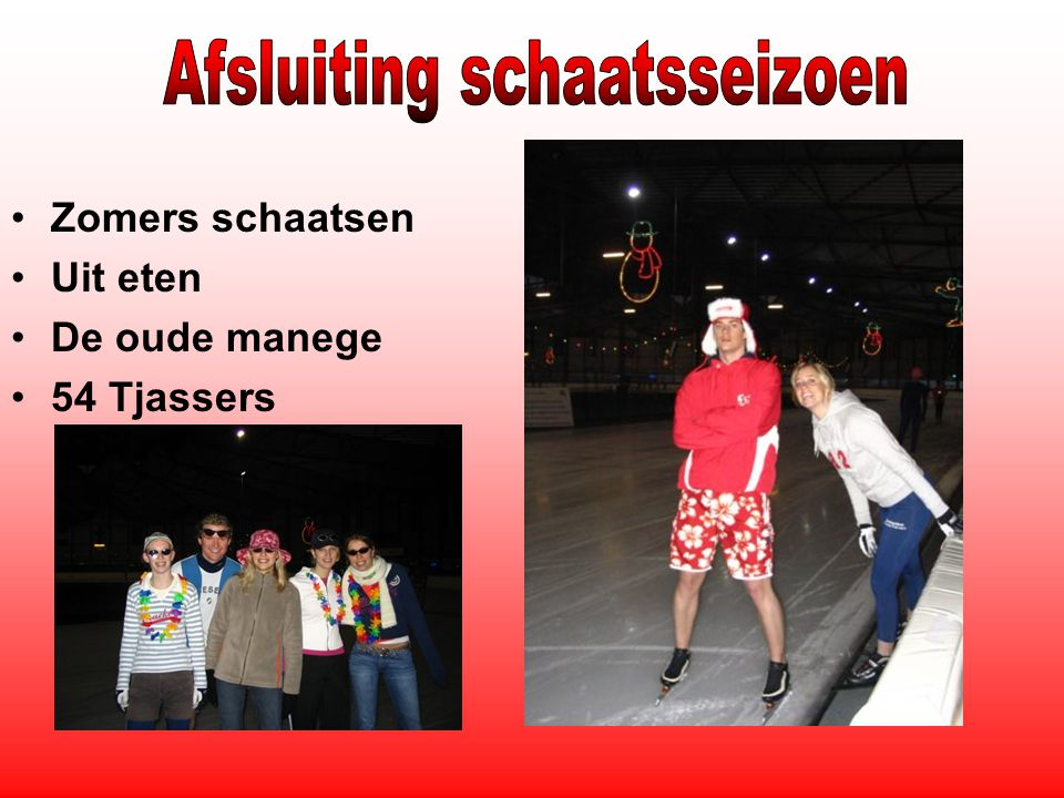 Zomers schaatsen Uit eten De oude manege 54 Tjassers