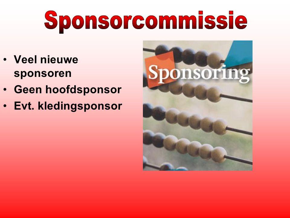 Veel nieuwe sponsoren Geen hoofdsponsor Evt. kledingsponsor