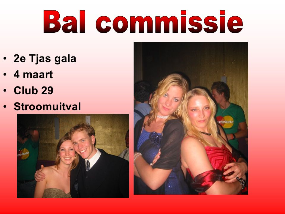 2e Tjas gala 4 maart Club 29 Stroomuitval