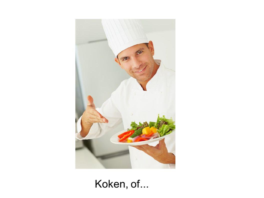 Koken, of...