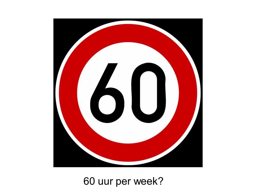 60 uur per week