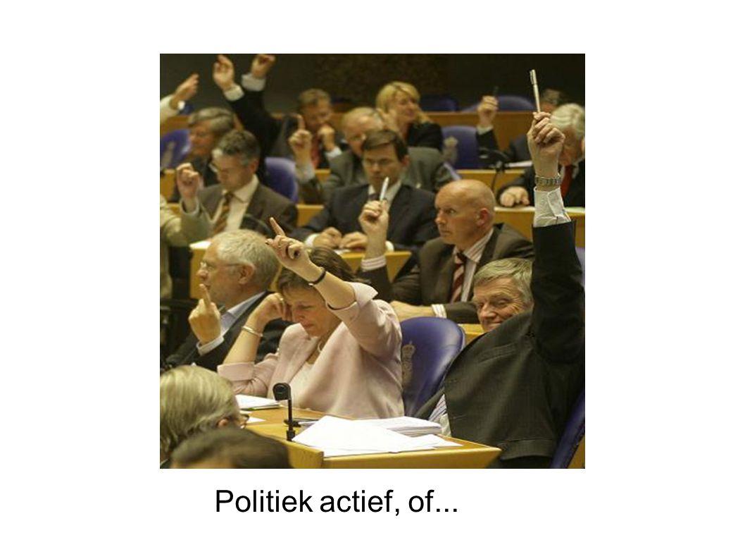 Politiek actief, of...