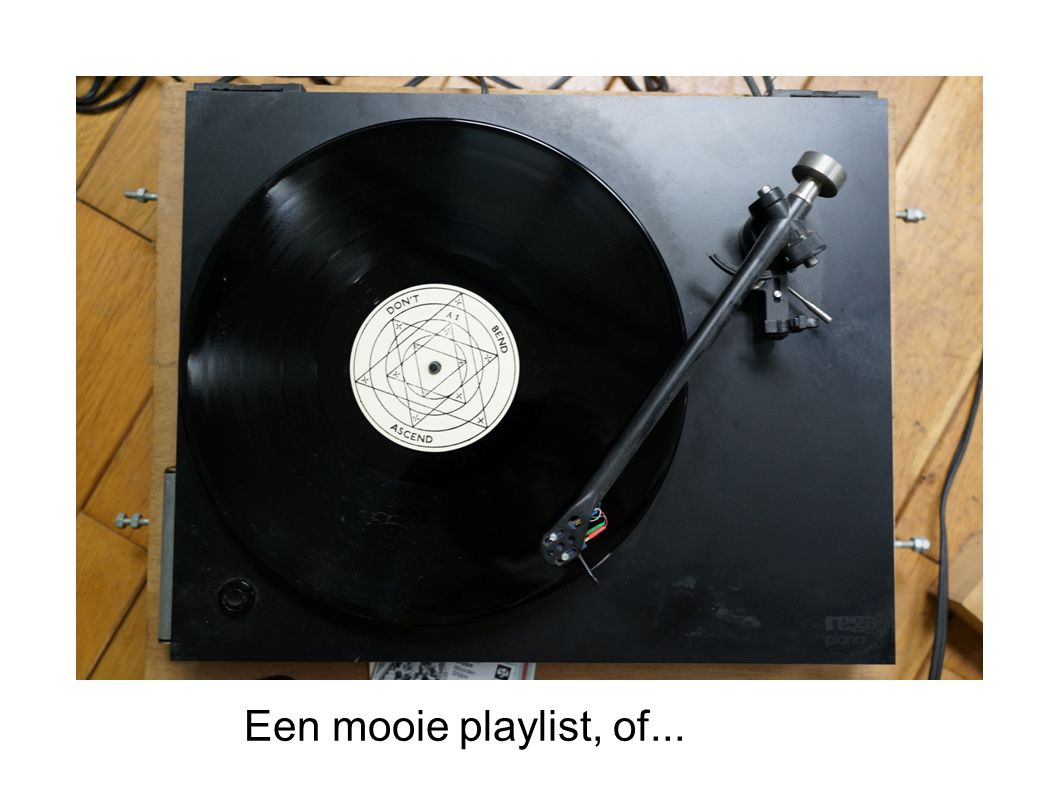 Een mooie playlist, of...