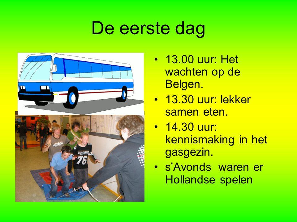 De eerste dag 13.00 uur: Het wachten op de Belgen. 13.30 uur: lekker samen eten. 14.30 uur: kennismaking in het gasgezin. s'Avonds waren er Hollandse