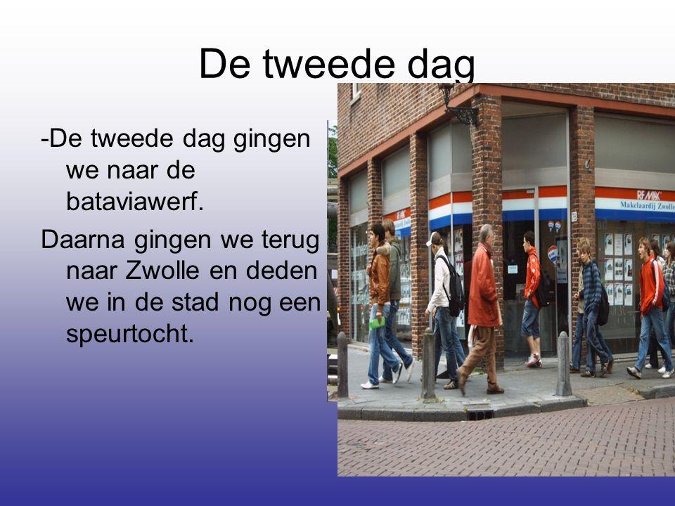 De tweede dag -De tweede dag gingen we naar de bataviawerf. Daarna gingen we terug naar Zwolle en deden we in de stad nog een speurtocht.