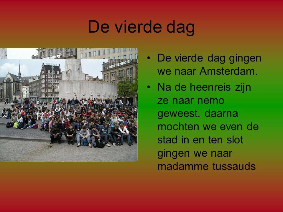 De vierde dag De vierde dag gingen we naar Amsterdam. Na de heenreis zijn ze naar nemo geweest. daarna mochten we even de stad in en ten slot gingen w