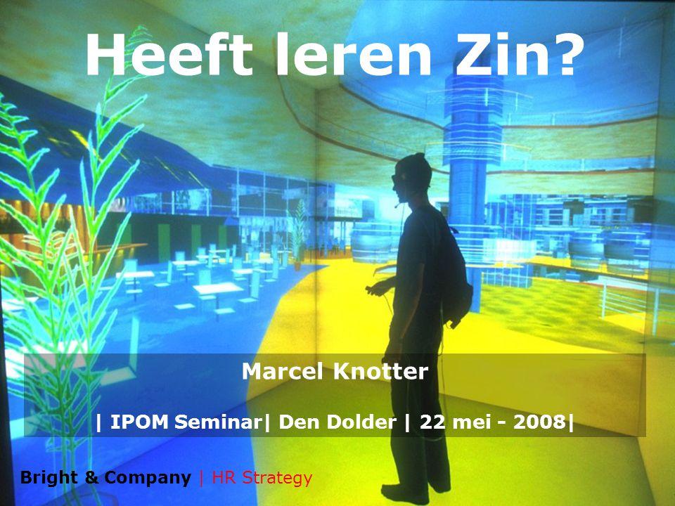 Vandaag in Den Dolder Wie is Marcel Knotter.Is leren goed.