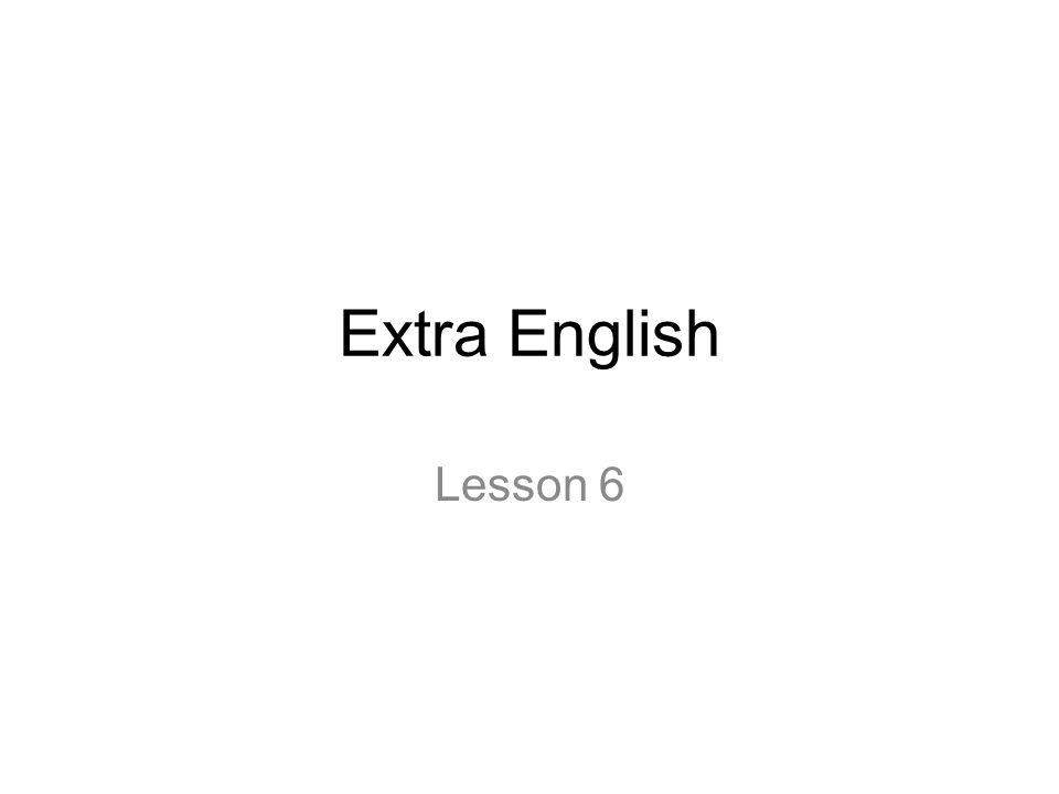 Extra English Lesson 6