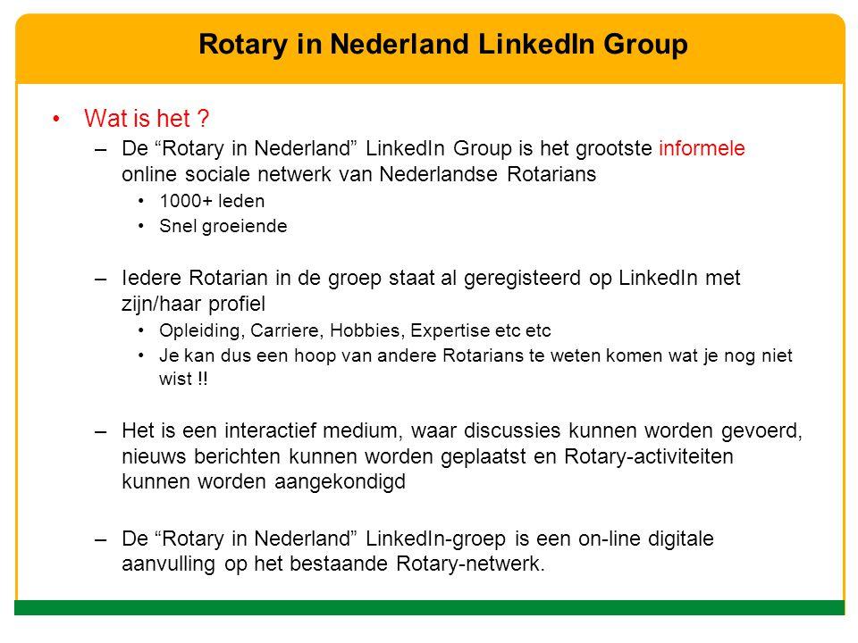 "Wat is het ? –De ""Rotary in Nederland"" LinkedIn Group is het grootste informele online sociale netwerk van Nederlandse Rotarians 1000+ leden Snel groe"