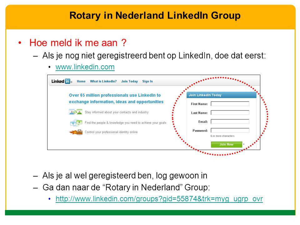 Hoe meld ik me aan ? –Als je nog niet geregistreerd bent op LinkedIn, doe dat eerst: www.linkedin.com –Als je al wel geregisteerd ben, log gewoon in –