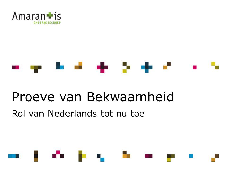 3 Proeve van Bekwaamheid Rol van Nederlands tot nu toe