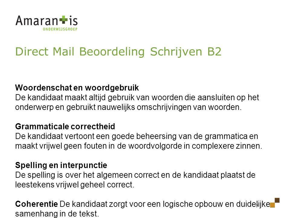 7 Direct Mail Beoordeling Schrijven B2 Woordenschat en woordgebruik De kandidaat maakt altijd gebruik van woorden die aansluiten op het onderwerp en g