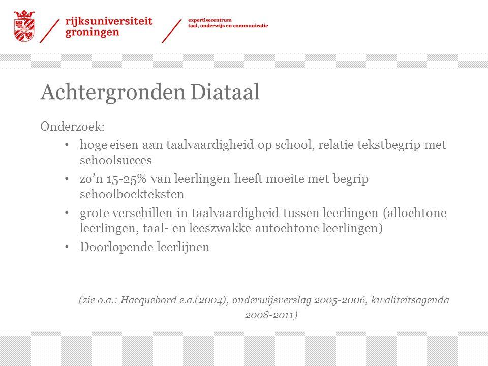 Achtergronden Diataal Onderzoek: hoge eisen aan taalvaardigheid op school, relatie tekstbegrip met schoolsucces zo'n 15-25% van leerlingen heeft moeit