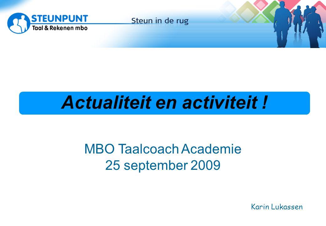 2 Uitvoeringsplan T & R Betekenis voor mbo-instellingen Implementatieplan taal en rekenen activiteiten verantwoording rol steunpunt taal en rekenen mbo