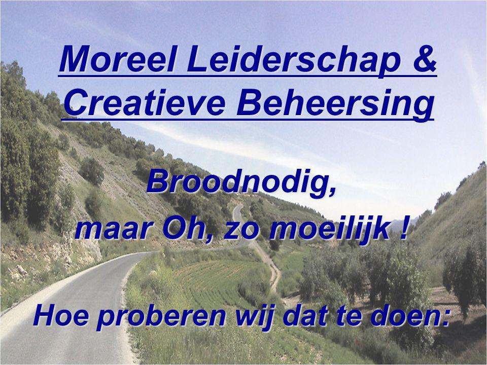 Moreel Leiderschap & Creatieve Beheersing Broodnodig, maar Oh, zo moeilijk .