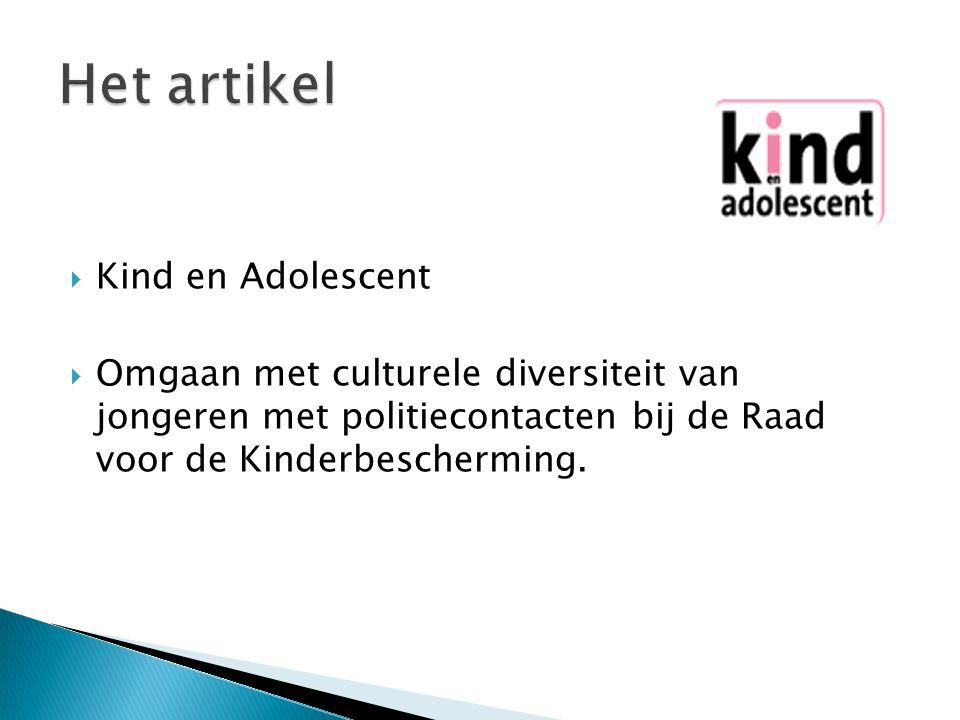  Kind en Adolescent  Omgaan met culturele diversiteit van jongeren met politiecontacten bij de Raad voor de Kinderbescherming.