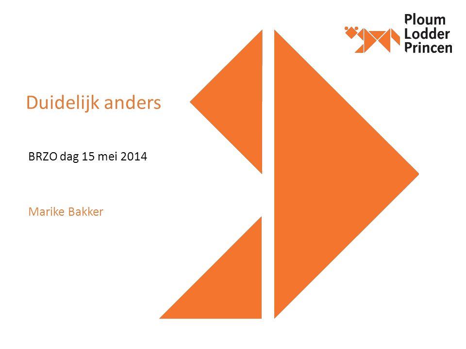 Duidelijk anders BRZO dag 15 mei 2014 Marike Bakker