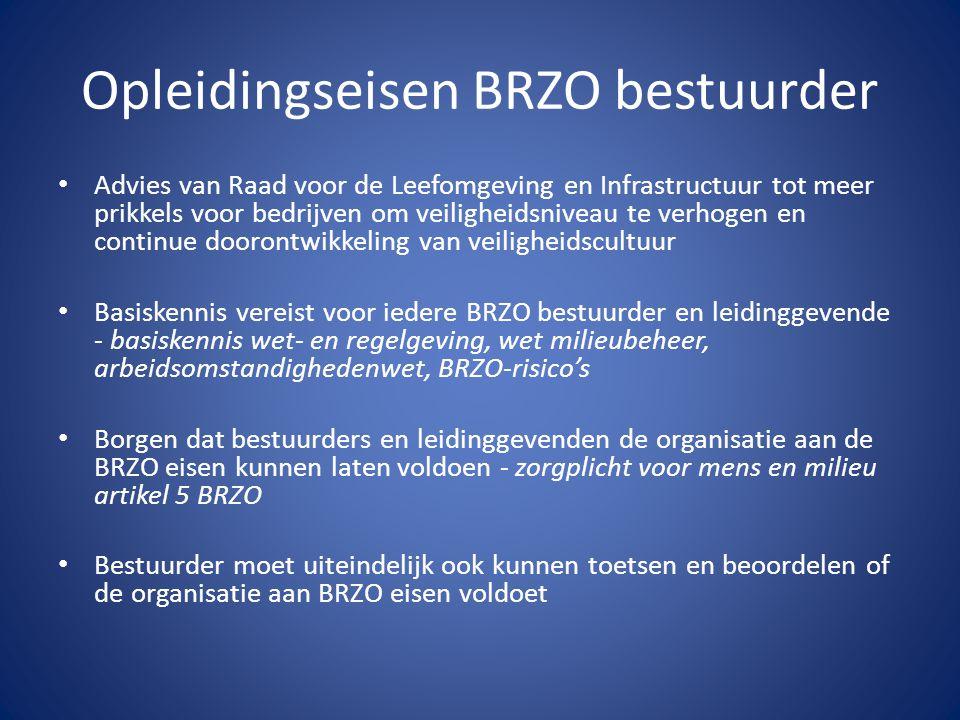 Opleidingseisen BRZO bestuurder Advies van Raad voor de Leefomgeving en Infrastructuur tot meer prikkels voor bedrijven om veiligheidsniveau te verhog