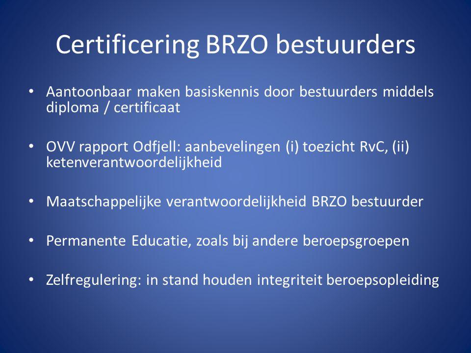 Certificering BRZO bestuurders Aantoonbaar maken basiskennis door bestuurders middels diploma / certificaat OVV rapport Odfjell: aanbevelingen (i) toe