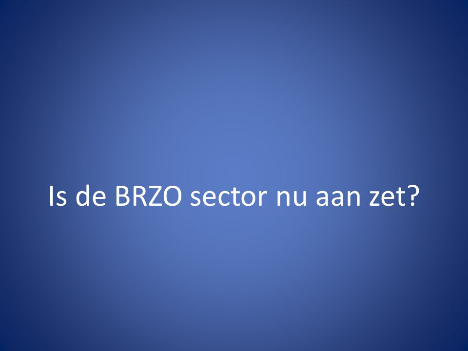Is de BRZO sector nu aan zet?