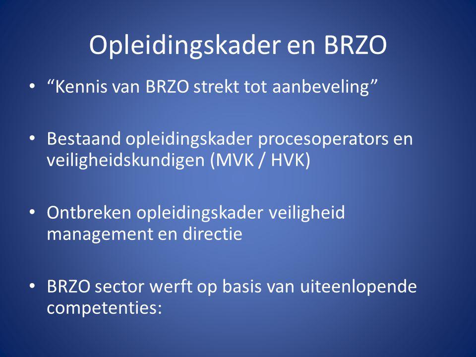 "Opleidingskader en BRZO ""Kennis van BRZO strekt tot aanbeveling"" Bestaand opleidingskader procesoperators en veiligheidskundigen (MVK / HVK) Ontbreken"