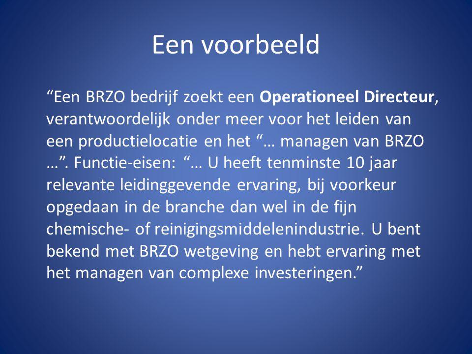 """Een voorbeeld """"Een BRZO bedrijf zoekt een Operationeel Directeur, verantwoordelijk onder meer voor het leiden van een productielocatie en het """"… manag"""